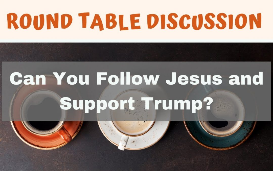 Can You Follow Jesus and Support Trump?