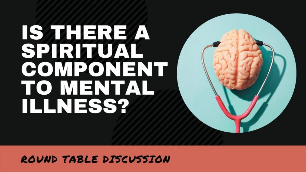 (#FSTT Round Table Discussion – Ep. 035)  IS THERE A SPIRITUAL COMPONENT TO MENTAL ILLNESS?