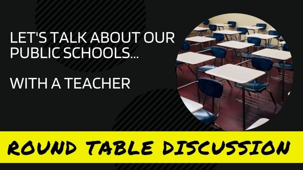 (#FSTT Round Table Discussion – Ep. 036)  LET'S TALK ABOUT OUR PUBLIC SCHOOLS…WITH A TEACHER
