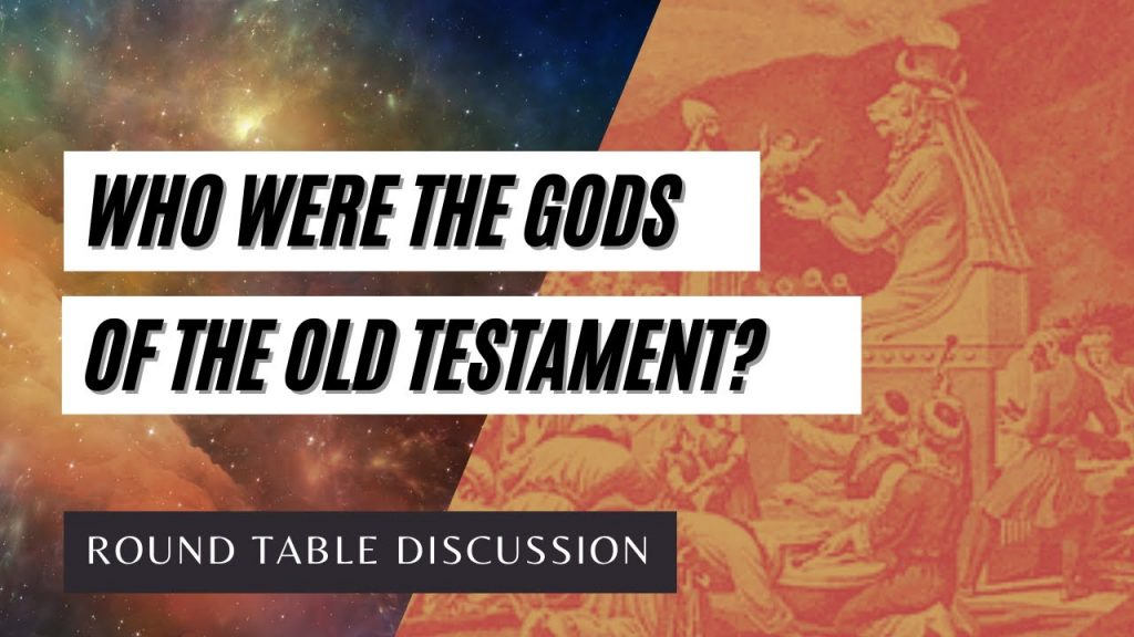 (#FSTT Round Table Discussion – Ep. 037)  Who Were the 'Gods' of the Old Testament?