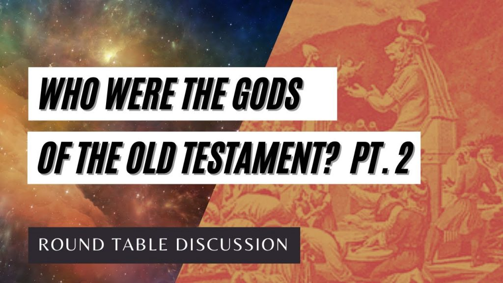 """(#FSTT Round Table Discussion – Ep. 040) Who Were the """"Gods"""" of the Old Testament Pt. 2"""