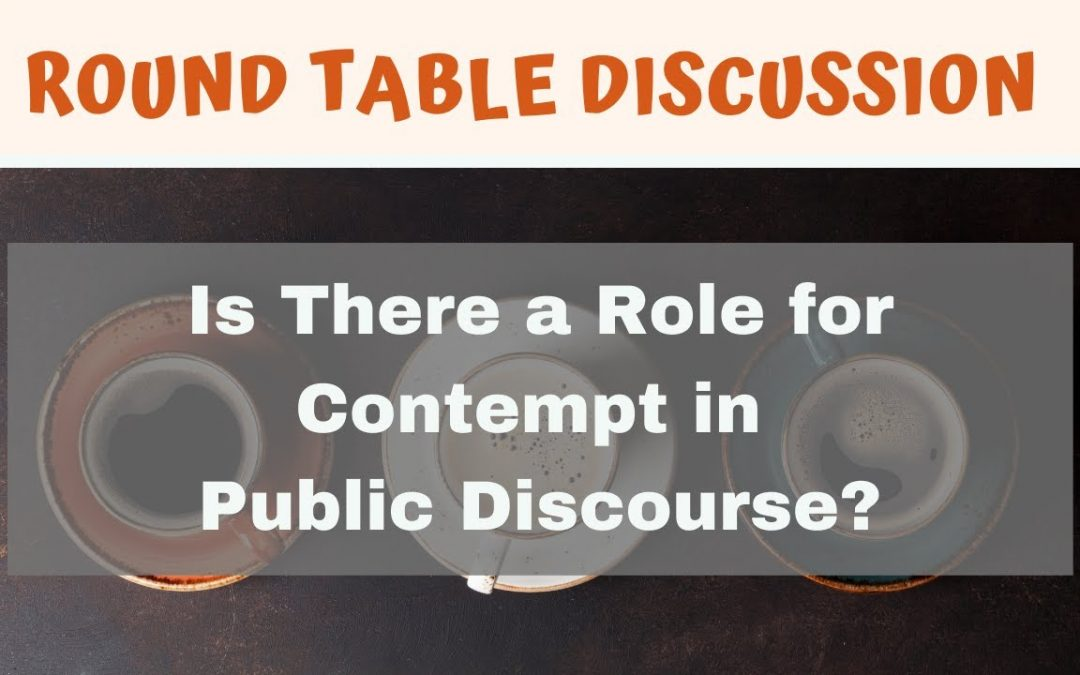 Is There a Legitimate Role for Contempt in Public Discourse?