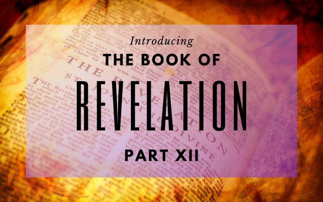 The Book Revelation Part XII