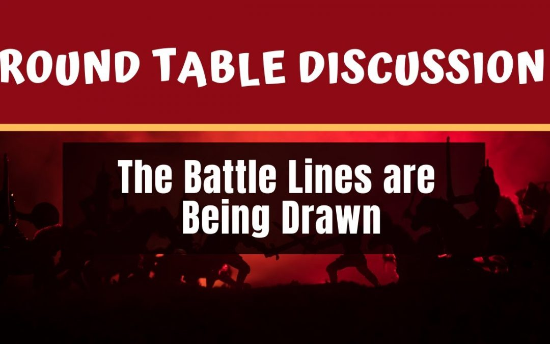 (#FSTT Round Table Discussion – Ep. 025)  The Battle Lines are Being Drawn