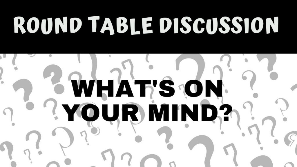 #FSTT Round Table Discussion:  What's on Your Mind? – Ep. 21